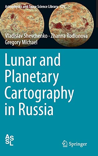 9783319210384: Lunar and Planetary Cartography in Russia (Astrophysics and Space Science Library)