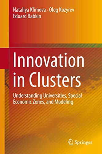9783319211084: Innovation in Clusters: Understanding Universities, Special Economic Zones, and Modeling