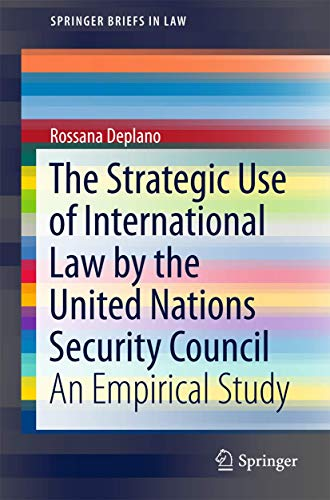 9783319212807: The Strategic Use of International Law by the United Nations Security Council: An Empirical Study (SpringerBriefs in Law)