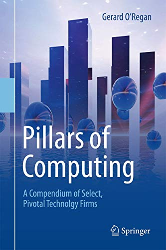 9783319214634: Pillars of Computing: A Compendium of Select, Pivotal Technology Firms