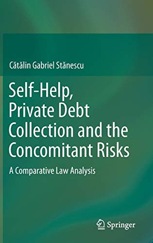 Self-Help, Private Debt Collection and the Concomitant Risks: A Comparative Law Analysis: CÓ tÓ lin...