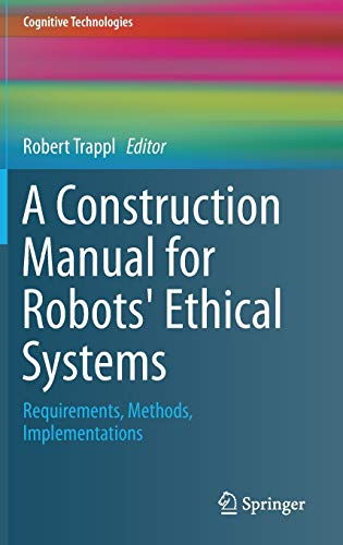 9783319215471: A Construction Manual for Robots' Ethical Systems: Requirements, Methods, Implementations (Cognitive Technologies)