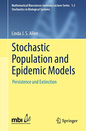 9783319215532: Stochastic Population and Epidemic Models: Persistence and Extinction (Mathematical Biosciences Institute Lecture Series)