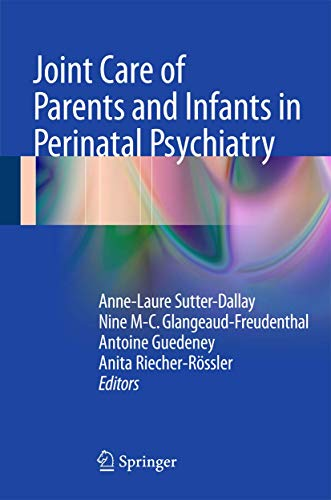 9783319215563: Joint Care of Parents and Infants in Perinatal Psychiatry