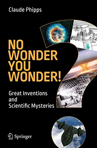 9783319216799: No Wonder You Wonder!: Great Inventions and Scientific Mysteries