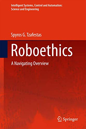 9783319217130: Roboethics: A Navigating Overview (Intelligent Systems, Control and Automation: Science and Engineering)