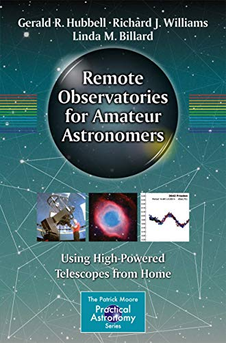 9783319219059: Remote Observatories for Amateur Astronomers: Using High-Powered Telescopes from Home (The Patrick Moore Practical Astronomy Series)