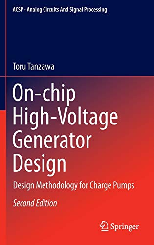 On-chip High-Voltage Generator Design: Design Methodology for Charge Pumps (Analog Circuits and ...