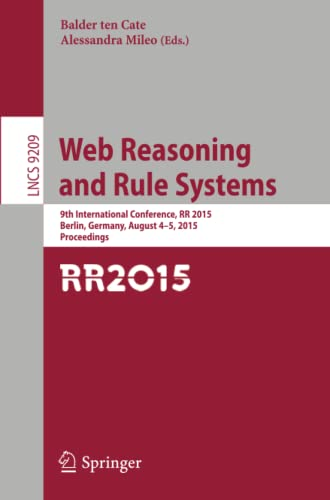 9783319220017: Web Reasoning and Rule Systems: 9th International Conference, RR 2015, Berlin, Germany, August 4-5, 2015, Proceedings. (Lecture Notes in Computer Science)