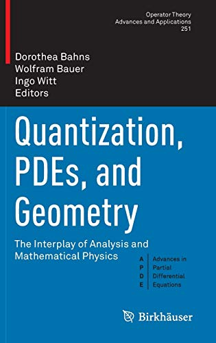 9783319224060: Quantization, Pdes, and Geometry: The Interplay of Analysis and Mathematical Physics