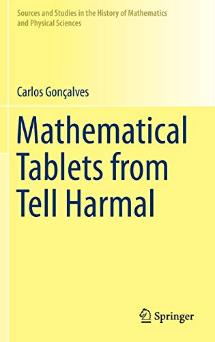 9783319225234: Mathematical Tablets from Tell Harmal (Sources and Studies in the History of Mathematics and Physical Sciences)