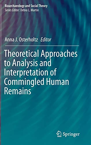 9783319225531: Theoretical Approaches to Analysis and Interpretation of Commingled Human Remains (Bioarchaeology and Social Theory)