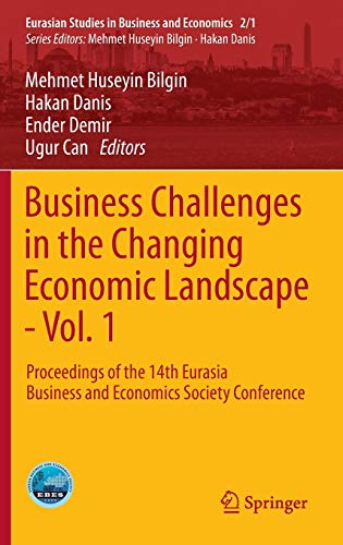 9783319225951: Business Challenges in the Changing Economic Landscape - Vol. 1: Proceedings of the 14th Eurasia Business and Economics Society Conference (Eurasian Studies in Business and Economics)