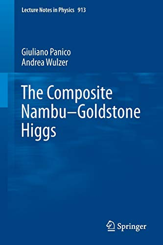 9783319226163: The Composite Nambu-Goldstone Higgs (Lecture Notes in Physics)