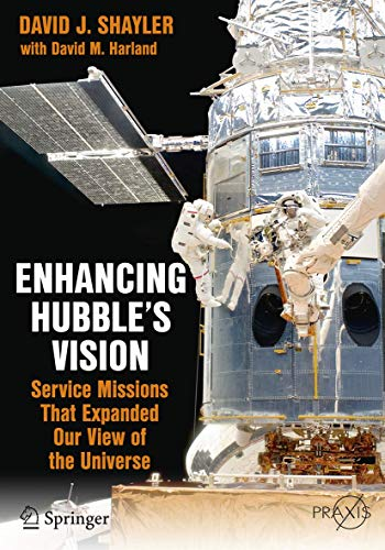 9783319226439: Enhancing Hubble's Vision: Service Missions That Expanded Our View of the Universe (Springer Praxis Books)