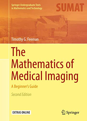 9783319226644: The Mathematics of Medical Imaging: A Beginner's Guide (Springer Undergraduate Texts in Mathematics and Technology)