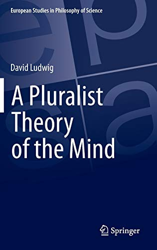 9783319227375: A Pluralist Theory of the Mind (European Studies in Philosophy of Science)