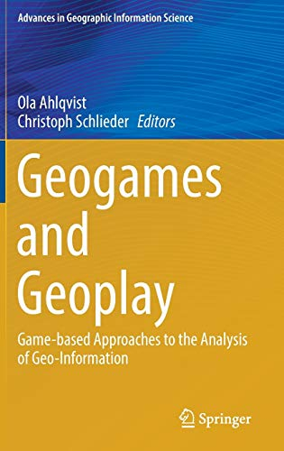 9783319227733: Geogames and Geoplay: Game-based Approaches to the Analysis of Geo-Information (Advances in Geographic Information Science)
