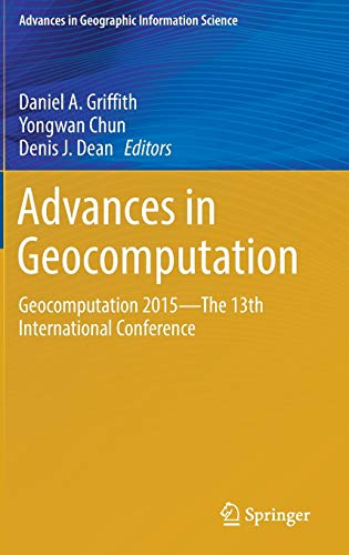 Advances in Geocomputation: Geocomputation 2015--The 13th International Conference (Advances in ...