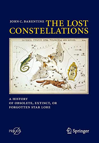 9783319227948: The Lost Constellations: A History of Obsolete, Extinct, or Forgotten Star Lore (Springer Praxis Books)