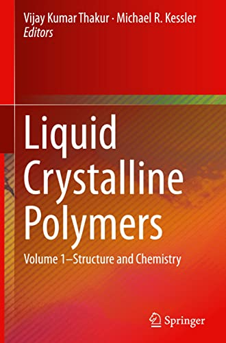 9783319228938: Liquid Crystalline Polymers: Volume 1-Structure and Chemistry