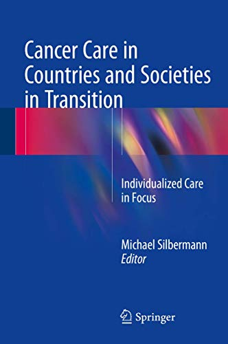 Cancer Care in Countries in Transition: Individualized Care in Focus: Silbermann, Michael