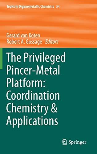 The Privileged Pincer-Metal Platform: Coordination Chemistry & Applications: Gerard van Koten