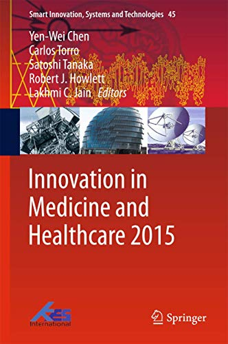Innovation in Medicine and Healthcare 2015: Yen-Wei Chen