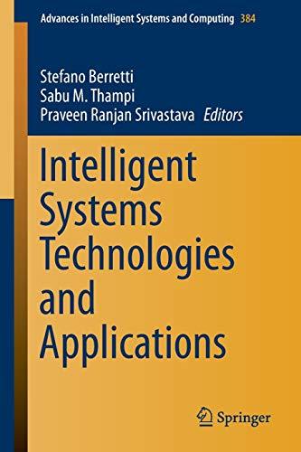 Intelligent Systems Technologies and Applications: Berretti, Stefano (Editor)/ Thampi, Sabu M. (...