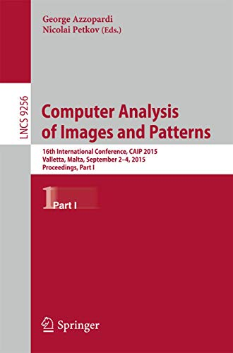9783319231914: Computer Analysis of Images and Patterns: 16th International Conference, CAIP 2015, Valletta, Malta, September 2-4, 2015 Proceedings, Part I (Lecture Notes in Computer Science)
