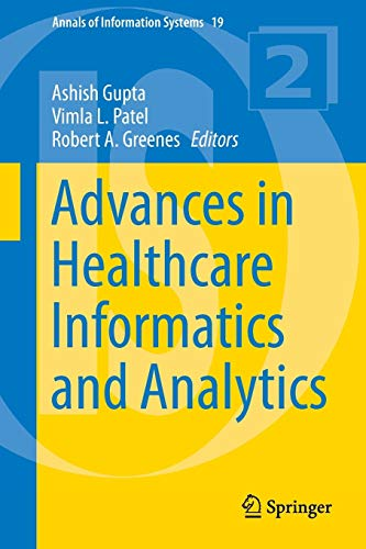 Advances in Healthcare Informatics and Analytics (Annals of Information Systems): Springer