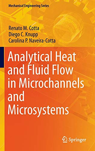 Analytical Heat and Fluid Flow in Microchannels: Renato Machado Cotta