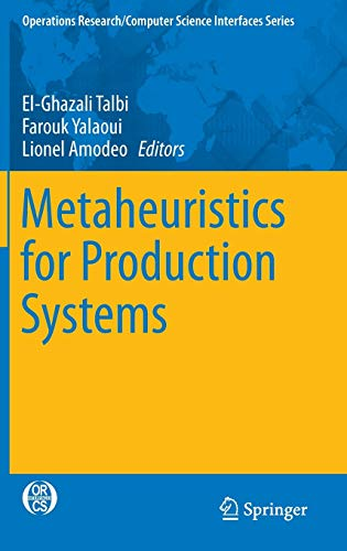 9783319233499: Metaheuristics for Production Systems (Operations Research/Computer Science Interfaces Series)