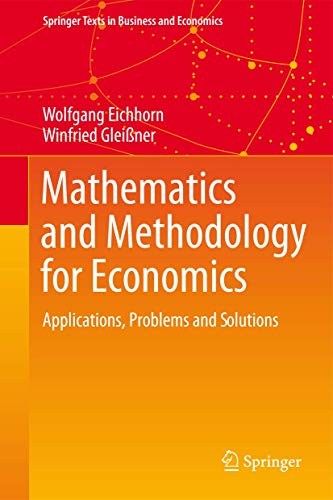 Mathematics and Methodology for Economics: Applications, Problems: Wolfgang Eichhorn; Winfried