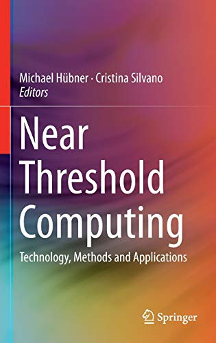 9783319233888: Near Threshold Computing: Technology, Methods and Applications