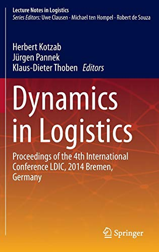 9783319235110: Dynamics in Logistics: Proceedings of the 4th International Conference LDIC, 2014 Bremen, Germany (Lecture Notes in Logistics)