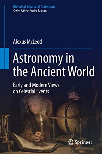 9783319235998: Astronomy in the Ancient World: Early and Modern Views on Celestial Events (Historical & Cultural Astronomy)