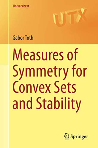 9783319237329: Measures of Symmetry for Convex Sets and Stability (Universitext)
