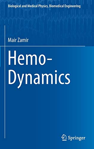 Hemo-Dynamics (Biological and Medical Physics, Biomedical Engineering): Mair Zamir
