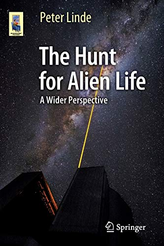 9783319241166: The Hunt for Alien Life: A Wider Perspective (Astronomers' Universe)