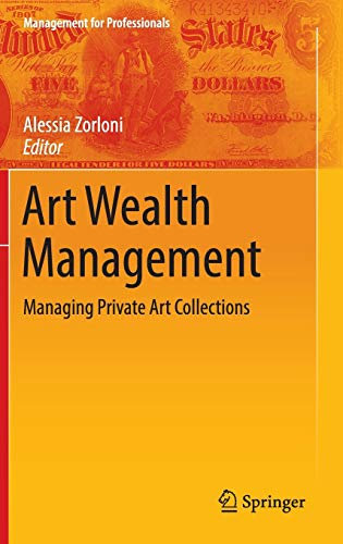 9783319242392: Art Wealth Management: Managing Private Art Collections (Management for Professionals)