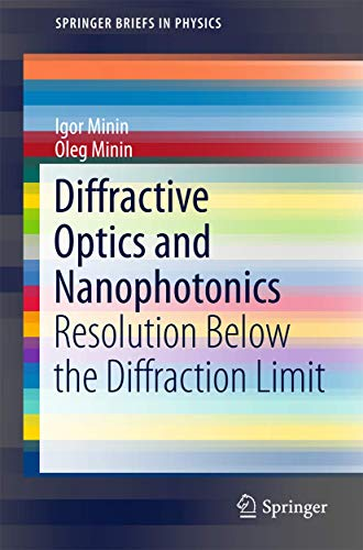 9783319242514: Diffractive Optics and Nanophotonics: Resolution Below the Diffraction Limit (SpringerBriefs in Physics)