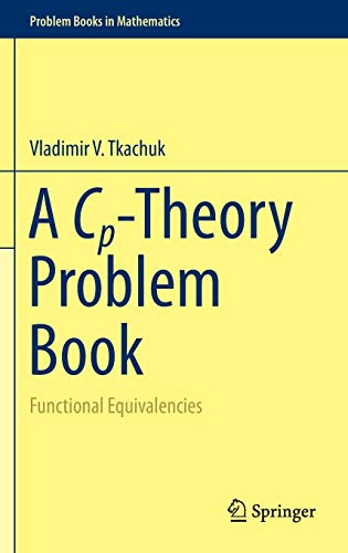 9783319243832: A Cp-Theory Problem Book: Functional Equivalencies (Problem Books in Mathematics)