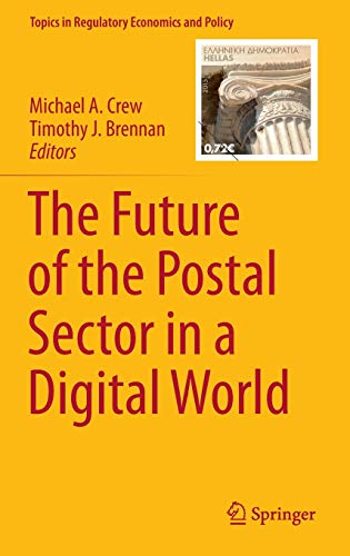 9783319244525: The Future of the Postal Sector in a Digital World (Topics in Regulatory Economics and Policy)
