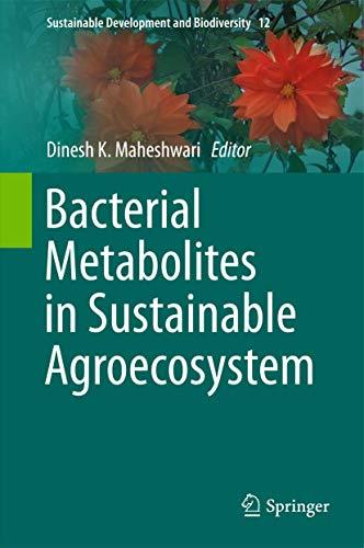 Bacterial Metabolites in Sustainable Agroecosystem.: Maheshwari, Dinesh K.: