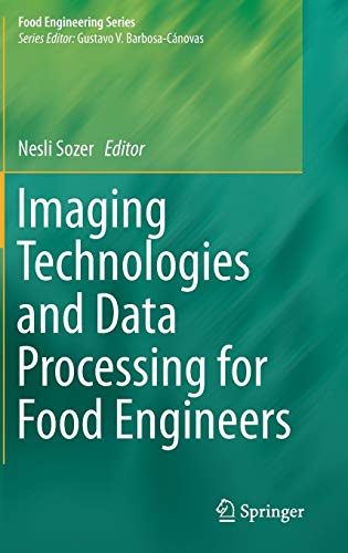 Imaging Technologies and Data Processing for Food Engineers (Food Engineering Series): Springer
