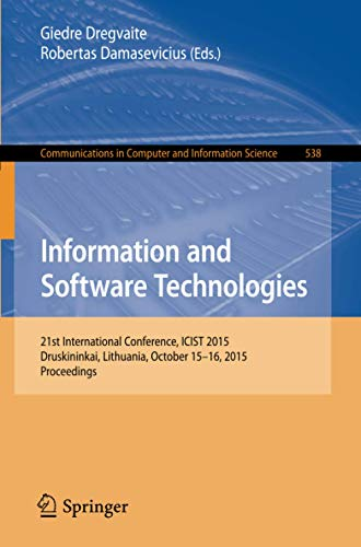 9783319247694: Information and Software Technologies: 21st International Conference, ICIST 2015, Druskininkai, Lithuania, October 15-16, 2015, Proceedings (Communications in Computer and Information Science)