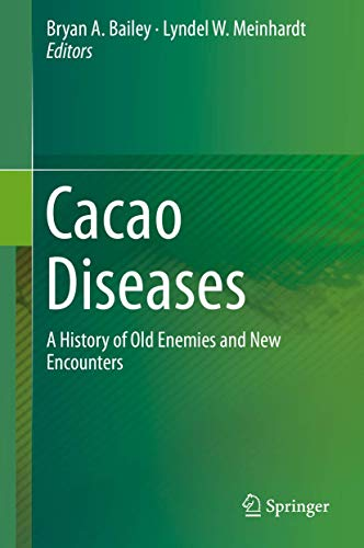 9783319247878: Cacao Diseases: A History of Old Enemies and New Encounters