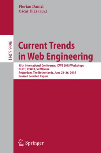 Current Trends in Web Engineering 2015: 15th International Conference, ICWE 2015 Workshops, NLPIT, ...