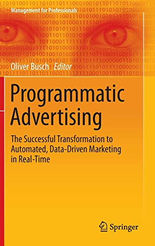 9783319250212: Programmatic Advertising: The Successful Transformation to Automated, Data-Driven Marketing in Real-Time (Management for Professionals)